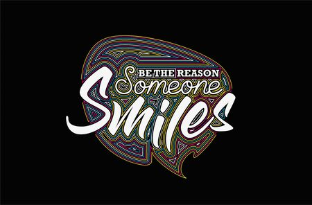 Be The Reason Someone Smiles Calligraphic Line art Text Poster vector illustration Design.
