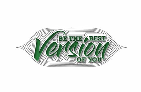 Be The Best Version Of You Calligraphic Line art Text Poster vector illustration Design.