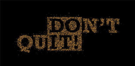 Don't Quit Calligraphic Particle art Text Poster vector illustration Design.