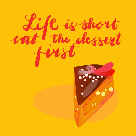 Sign Life is short eat the dessert first isolated on background, icon symbol for your web site design, icon logo, poster. Vector illustration.