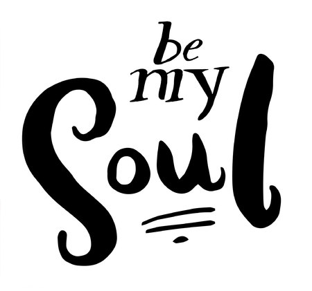 Sign Be my soul, icon for your web, label, icon, dynamic design. Hand drawn design elements. Vector illustration.