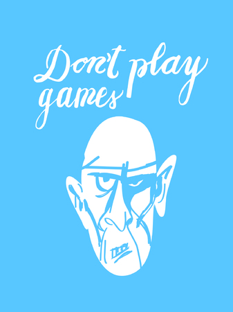 Sign Don`t play games, and image of face, icon for your web, label, icon, dynamic design. Hand drawn design elements. Vector illustration.