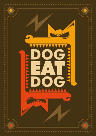 brute: Dog eat dog conceptual poster. Illustration