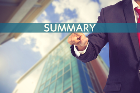 summarize: Businessman hand touching SUMMARY sign on virtual screen vintage color