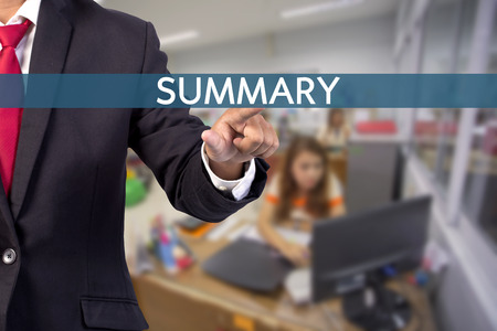 summarize: Businessman hand touching SUMMARY sign on virtual screen