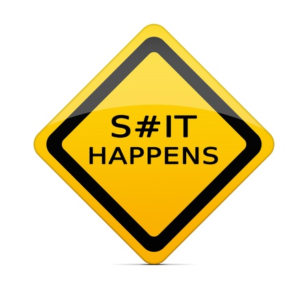 Yellow warning sign with S#it happens text photo