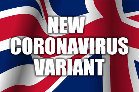 The announcement of the new coronavirus variant above the waving British flag. Health and medicine. Global pandemic