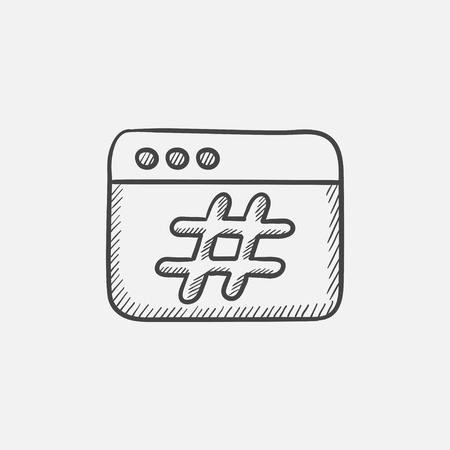 Browser window with hashtag sketch icon for web, mobile and infographics. Hand drawn vector isolated icon.