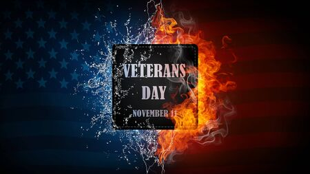 November 11 United States Veterans Day banner with US flag and words Honoring all who served. On water and fire background. Stock Photo