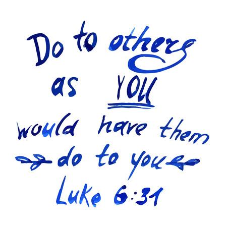 Tun, um andere wie du möchtest, dass sie mit dir machen, Zitat aus der Bibel Aquarell