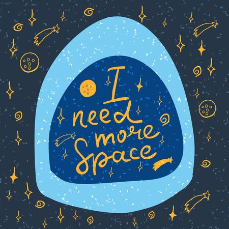 in need of space: Illustration of hand-lettering that says I need more space. Illustration suitable for cards, prints, t-shirt. Illustration