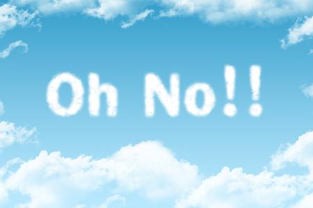 no cloud: Oh no - cloud word on blue sky  Stock Photo
