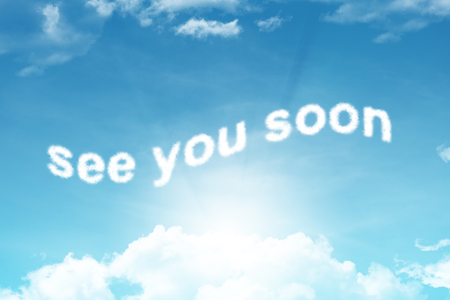 see you soon-cloud text on blue sky background
