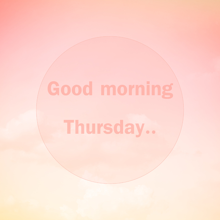 morning: Good morning Thursday, text on soft pastel cloud and sky Stock Photo