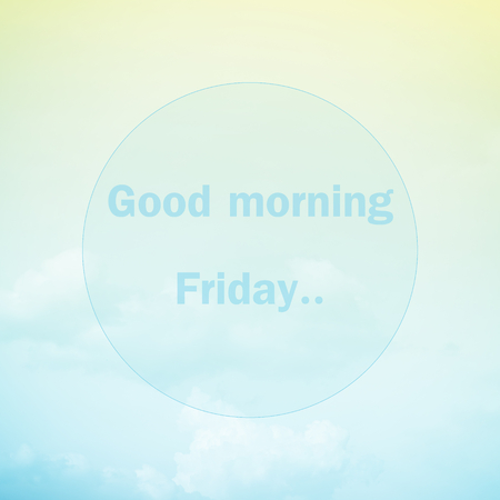 good morning: Good morning Friday, text on soft pastel cloud and sky Stock Photo