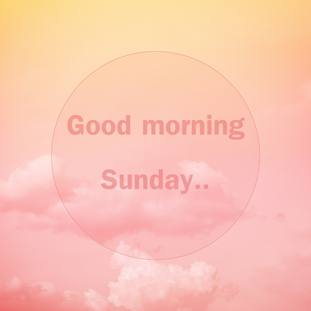 sweet good: Good morning Sunday, text on soft pastel cloud and sky