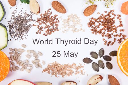 Inscription World Thyroid Day 25 May and best nutritious ingredients for healthy thyroid. White background