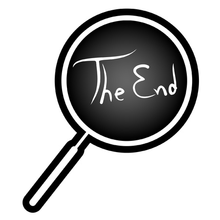 circumference: Magnifying glass and the message the end