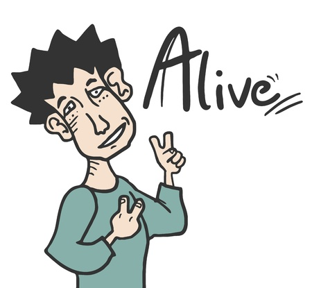 alive: Alive happy man