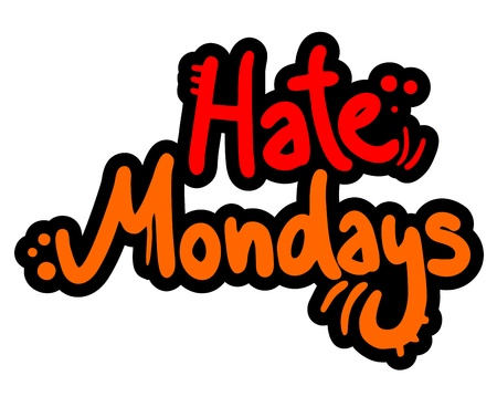 mondays: Hate mondays graffiti