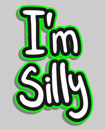 I am silly message Illustration