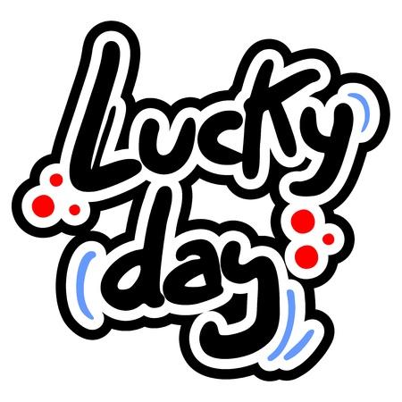 good break: Lucky day graffiti message