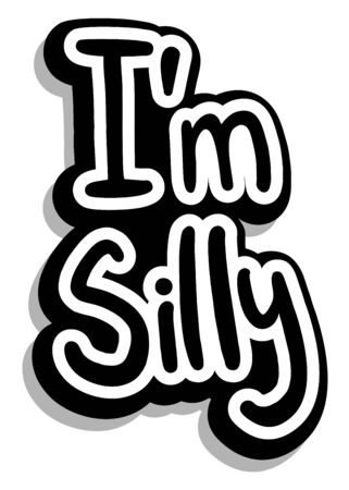 demented: I am silly