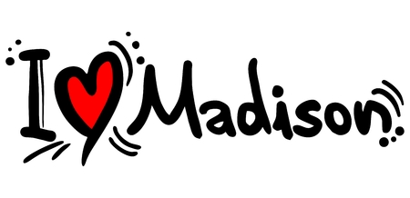 madison: I love Madison