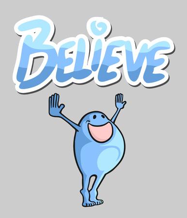 believe: Believe happy message Illustration