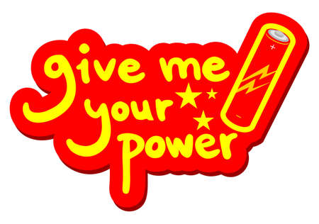 Give me your power message Vector