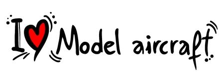 I love Model aircraft word
