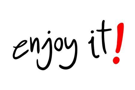 enjoy: enjoy it message