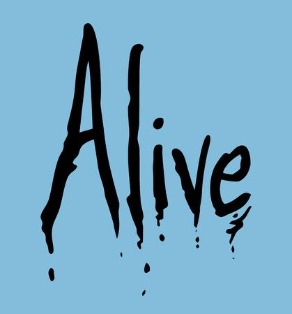 alive: alive imaginative sign Illustration