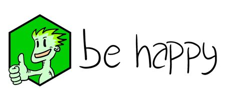 be happy: be happy sign Illustration