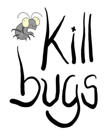 kill: kill bugs message