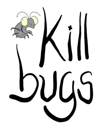 kill bugs message