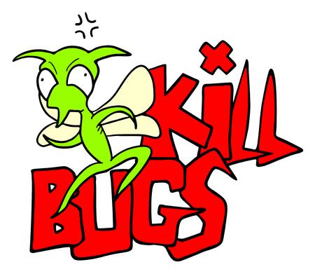 funny kill bugs message Illustration