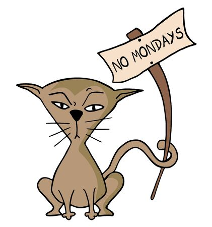 mondays: No mondays message Illustration