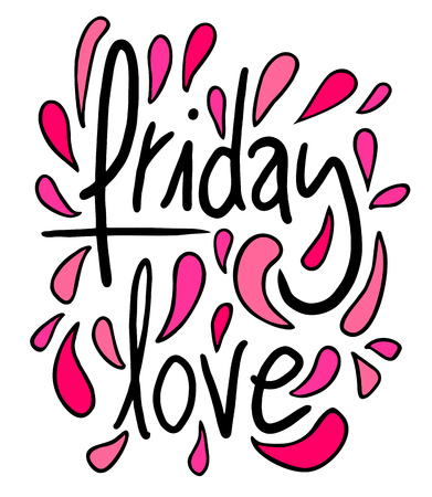week end: Friday love
