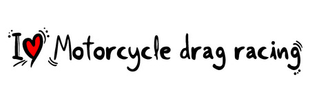 drag: Motorcycle drag racing love Illustration