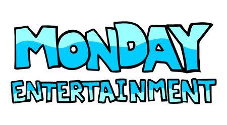 monday: Monday entertainment Illustration