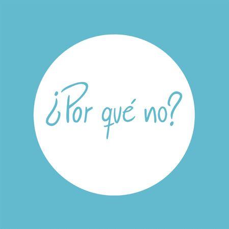 interrogation: Why not message in spanish language Illustration