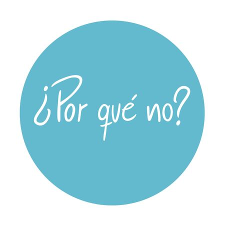 why: Why not message in spanish language Illustration