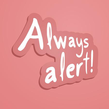 always: always alert message