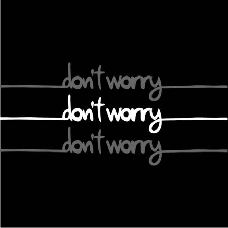 advise: do not worry message