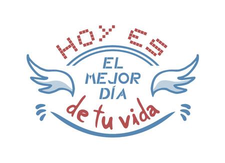 今日はスペイン語にあなたの人生のメッセージの最高の日 写真素材 - 77065412