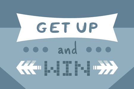 Get up and win message