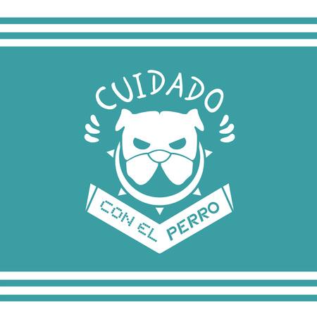 beware: Beware of dog message in Spanish language Illustration