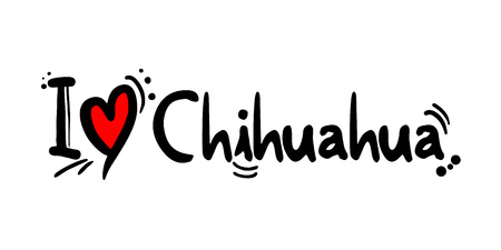Chihuahua city of Mexico love message illustration.