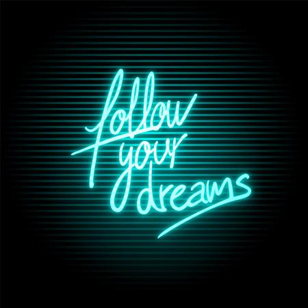 Follow your dreams message